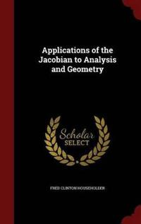 Applications of the Jacobian to Analysis and Geometry