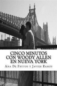 Cinco Minutos Con Woody Allen En Nueva York: Un Recorrido Por Manhattan