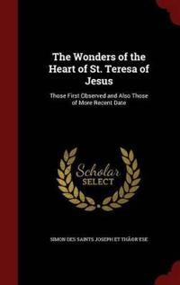 The Wonders of the Heart of St. Teresa of Jesus