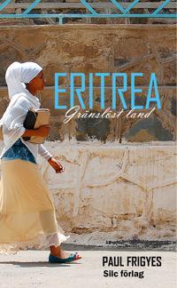 Eritrea: Gränslöst Land