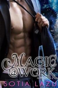 Magic at Work: A Love or Magic Novel