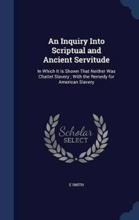 An Inquiry Into Scriptual and Ancient Servitude