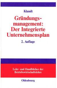 Grundungsmanagement: Der Integrierte Unternehmensplan