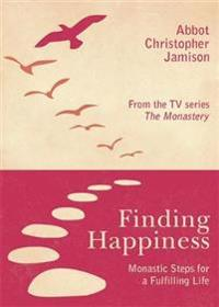 Finding happiness - monastic steps for a fulfilling life