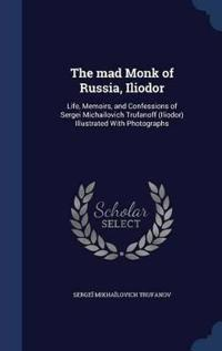The Mad Monk of Russia, Iliodor