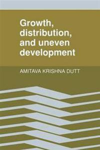 Growth, Distribution and Uneven Development