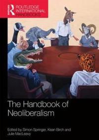 Handbook of Neoliberalism