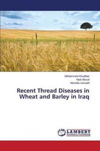 Recent Thread Diseases in Wheat and Barley in Iraq