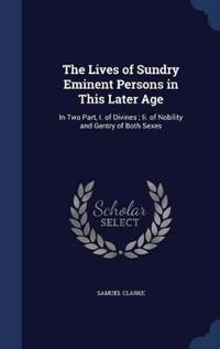 The Lives of Sundry Eminent Persons in This Later Age