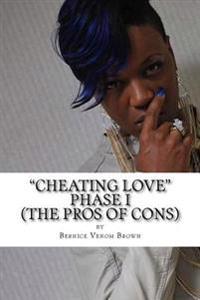 Cheating Love (Phase I): #Theprosofcons