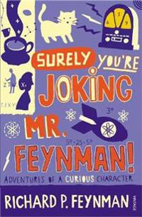 Surely youre joking mr feynman - adventures of a curious character as told