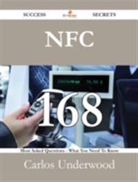 NFC 168 Success Secrets - 168 Most Asked Questions On NFC - What You Need To Know