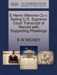 E Henry Wemme Co V. Selling U.S. Supreme Court Transcript of Record with Supporting Pleadings