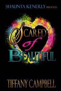 Scared of Beautiful
