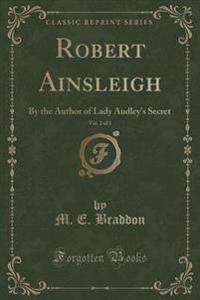 Robert Ainsleigh, Vol. 2 of 3