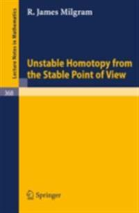 Unstable Homotopy from the Stable Point of View