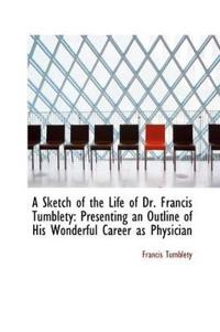 A Sketch of the Life of Dr. Francis Tumblety