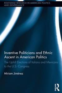 Inventive Politicians and Ethnic Ascent in American Politics