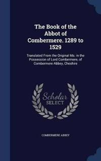 The Book of the Abbot of Combermere. 1289 to 1529