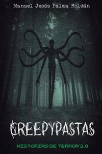 Creepypastas: Historias de Terror 2.0
