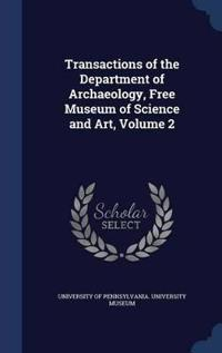 Transactions of the Department of Archaeology, Free Museum of Science and Art, Volume 2