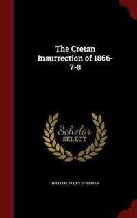 The Cretan Insurrection of 1866-7-8