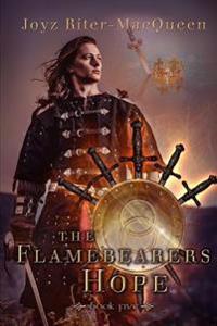 The Flamebearers Hope: Book Five