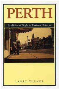 Perth: Tradition and Style in Eastern Ontario