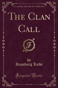The Clan Call (Classic Reprint)