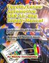 Toyota/Lexus Automotive Srs/Air-Bag Repair Manual: Automotive Srs/Airbag Series