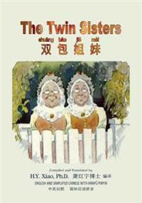 The Twin Sisters (Simplified Chinese): 05 Hanyu Pinyin Paperback Color
