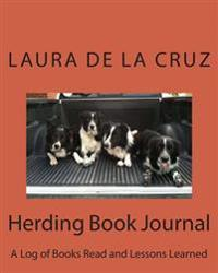 Herding Book Journal: A Log of Books Read and Lessons Learned