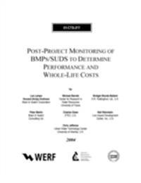 Post-Project Monitoring of BMP's/SUDS to Determine Performance and Whole-Life Costs