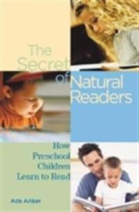Secret of Natural Readers: How Preschool Children Learn to Read