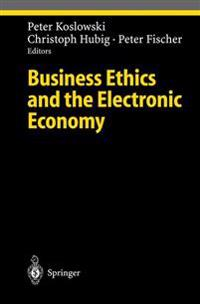 Business Ethics and the Electronic Economy