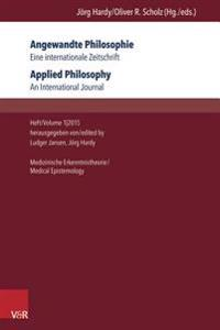 Angewandte Philosophie. Eine Internationale Zeitschrift / Applied Philosophy. an International Journal: Heft/Volume 1,2015