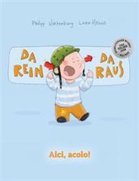 Da Rein, Da Raus! Aici, Acolo!: Kinderbuch Deutsch-Rumanisch (Bilingual/Zweisprachig)