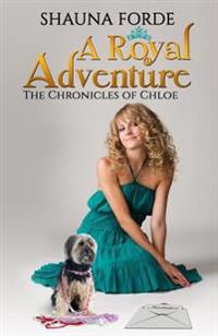 A Royal Adventure: The Chronicles of Chloe