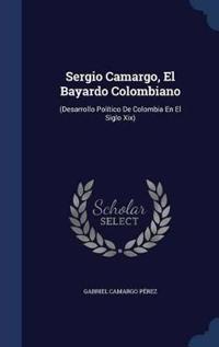 Sergio Camargo, El Bayardo Colombiano