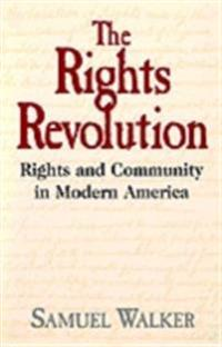 Rights Revolution: Rights and Community in Modern America
