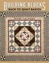 Building Blocks - Back to Quilt Basics