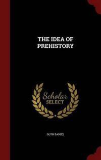 The Idea of Prehistory