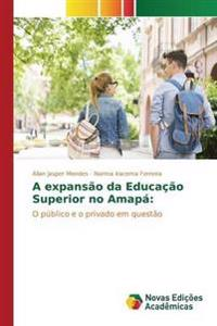 A Expansao Da Educacao Superior No Amapa