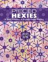 Pieced Hexies - A New Tradition in English Paper Piecing