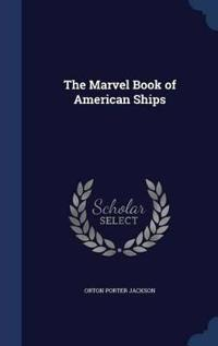 The Marvel Book of American Ships