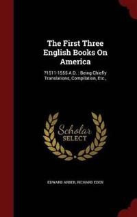 The First Three English Books on America