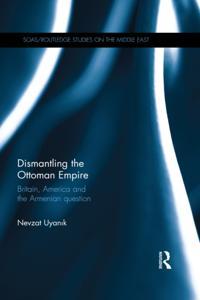 Dismantling the Ottoman Empire