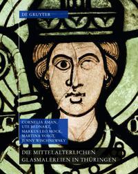 Die Mittelalterlichen Glasmalereien in Thüringen Ohne Erfurt Und Mühlhausen