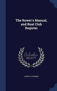The Rower's Manual, and Boat Club Register