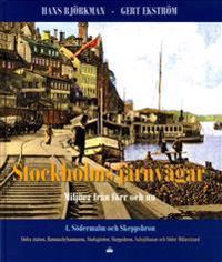 Stockholms järnvägar : miljöer från förr och nu. Del 4, Södermalm och Skeppsbron